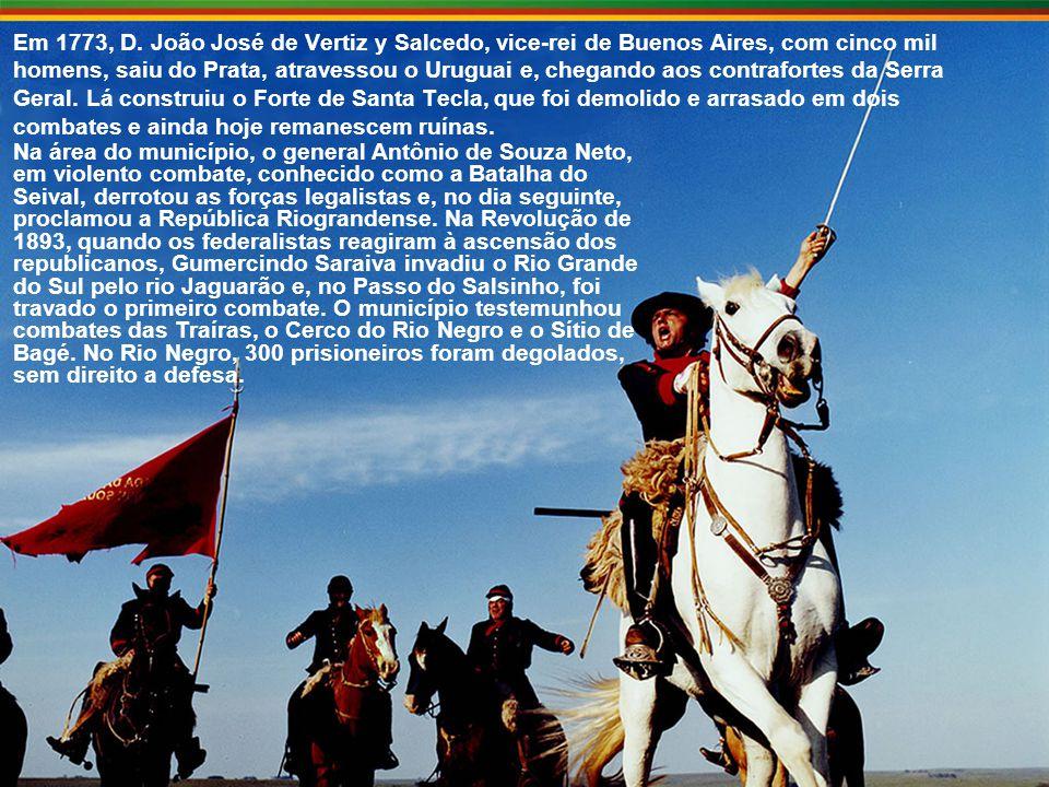 Em 1773, D. João José de Vertiz y Salcedo, vice-rei de Buenos Aires, com cinco mil homens, saiu do Prata, atravessou o Uruguai e, chegando aos contrafortes da Serra Geral. Lá construiu o Forte de Santa Tecla, que foi demolido e arrasado em dois combates e ainda hoje remanescem ruínas.