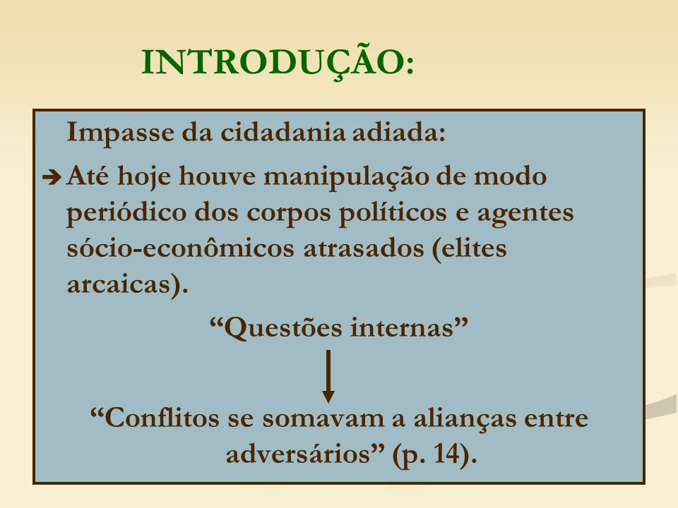 Conflitos se somavam a alianças entre adversários (p. 14).