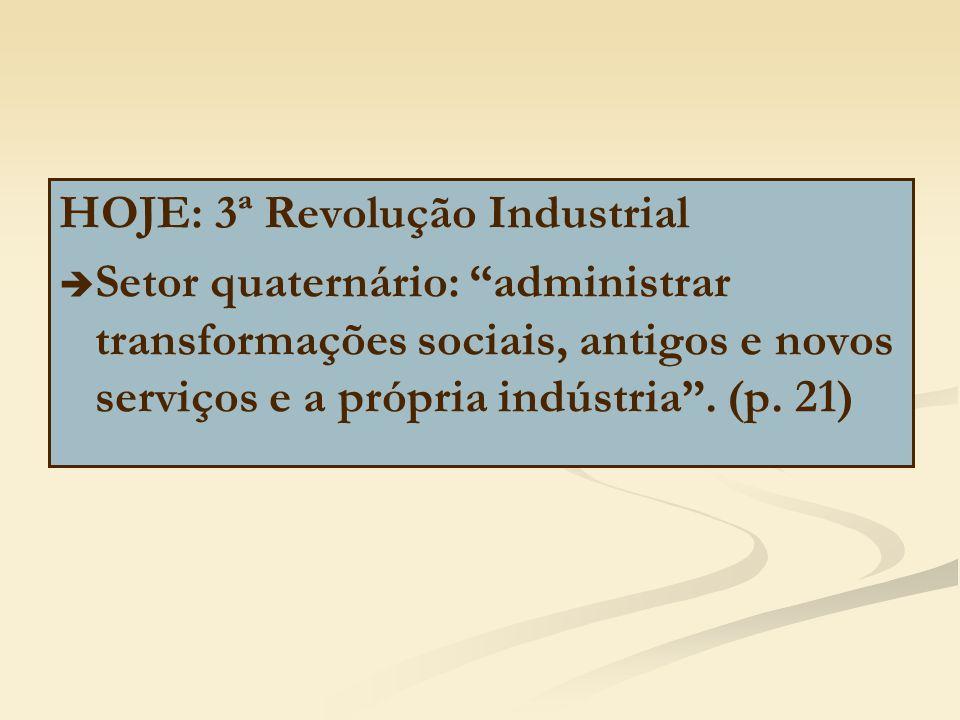 HOJE: 3ª Revolução Industrial