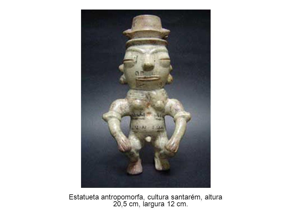 Estatueta antropomorfa, cultura santarém, altura 20,5 cm, largura 12 cm.