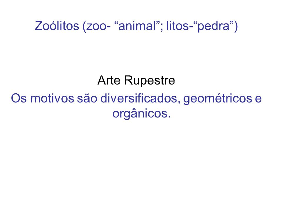Zoólitos (zoo- animal ; litos- pedra )
