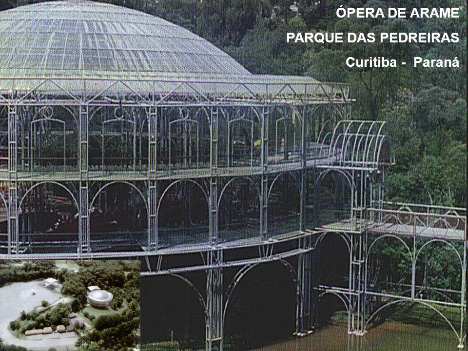 ÓPERA DE ARAME PARQUE DAS PEDREIRAS Curitiba - Paraná