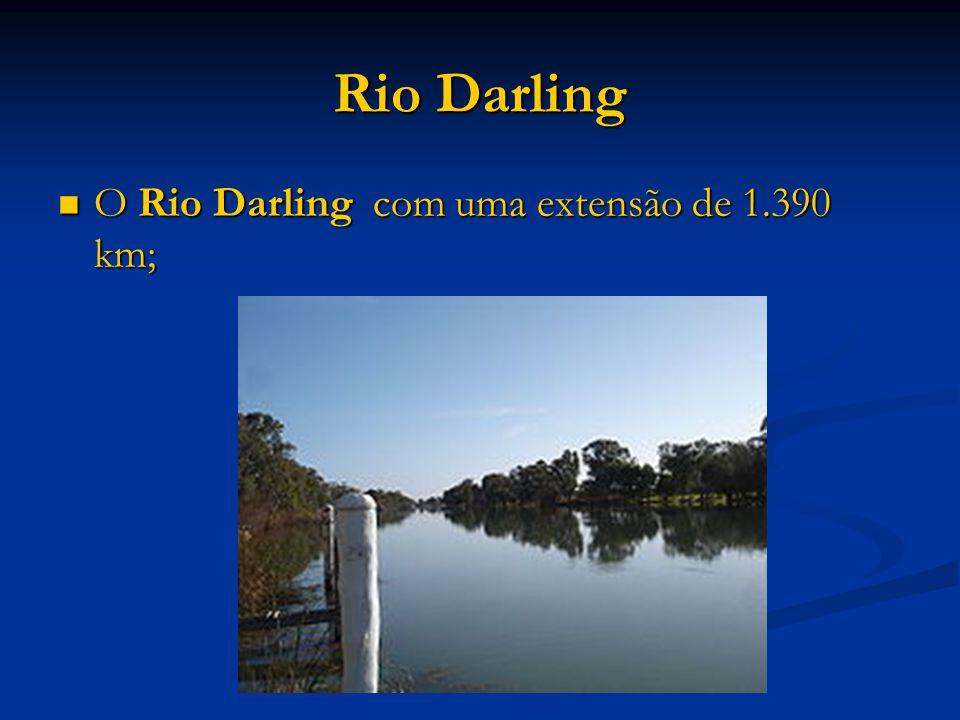 Rio Darling O Rio Darling com uma extensão de 1.390 km;