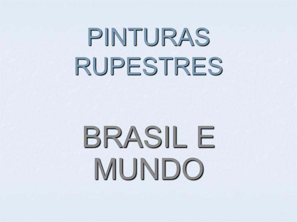 PINTURAS RUPESTRES BRASIL E MUNDO