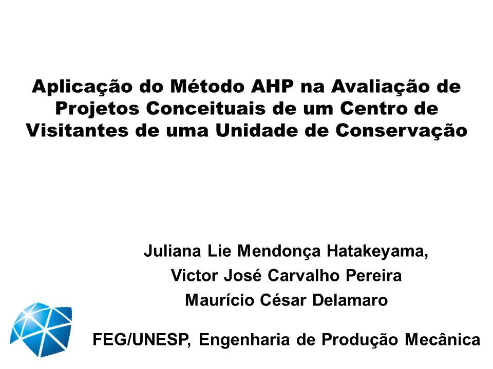 Aplicação do Método AHP na Avaliação de Projetos Conceituais de um Centro de Visitantes de uma Unidade de Conservação