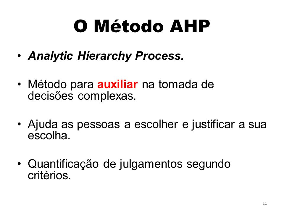 O Método AHP Analytic Hierarchy Process.