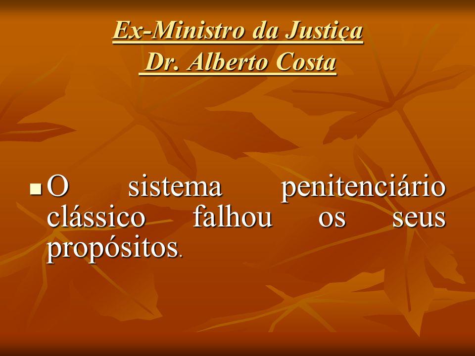 Ex-Ministro da Justiça Dr. Alberto Costa