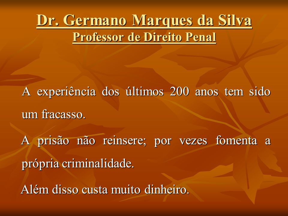 Dr. Germano Marques da Silva Professor de Direito Penal