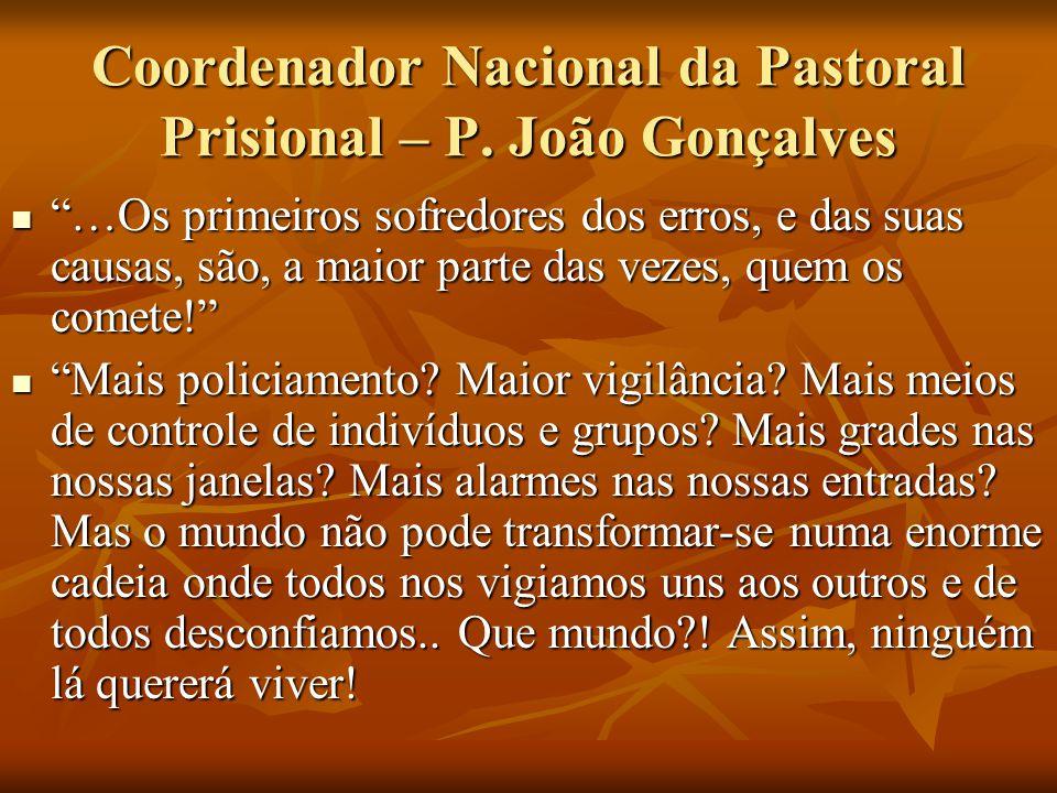Coordenador Nacional da Pastoral Prisional – P. João Gonçalves