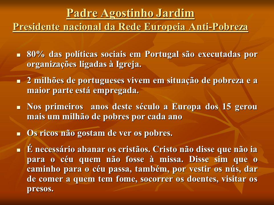 Padre Agostinho Jardim Presidente nacional da Rede Europeia Anti-Pobreza