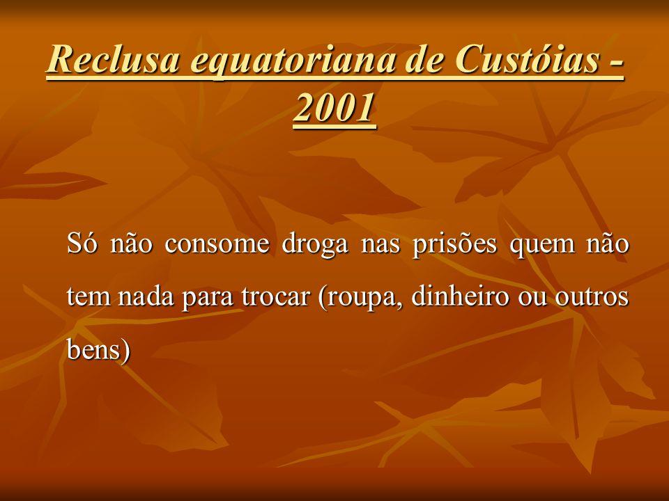 Reclusa equatoriana de Custóias - 2001