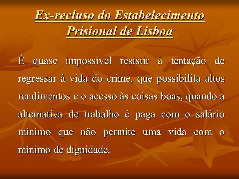 Ex-recluso do Estabelecimento Prisional de Lisboa
