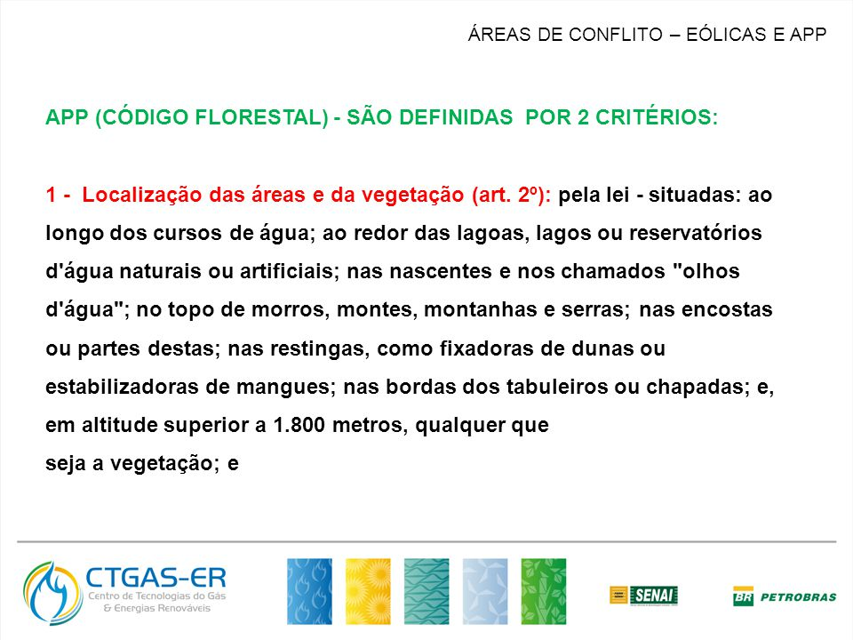 APP (CÓDIGO FLORESTAL) - SÃO DEFINIDAS POR 2 CRITÉRIOS: