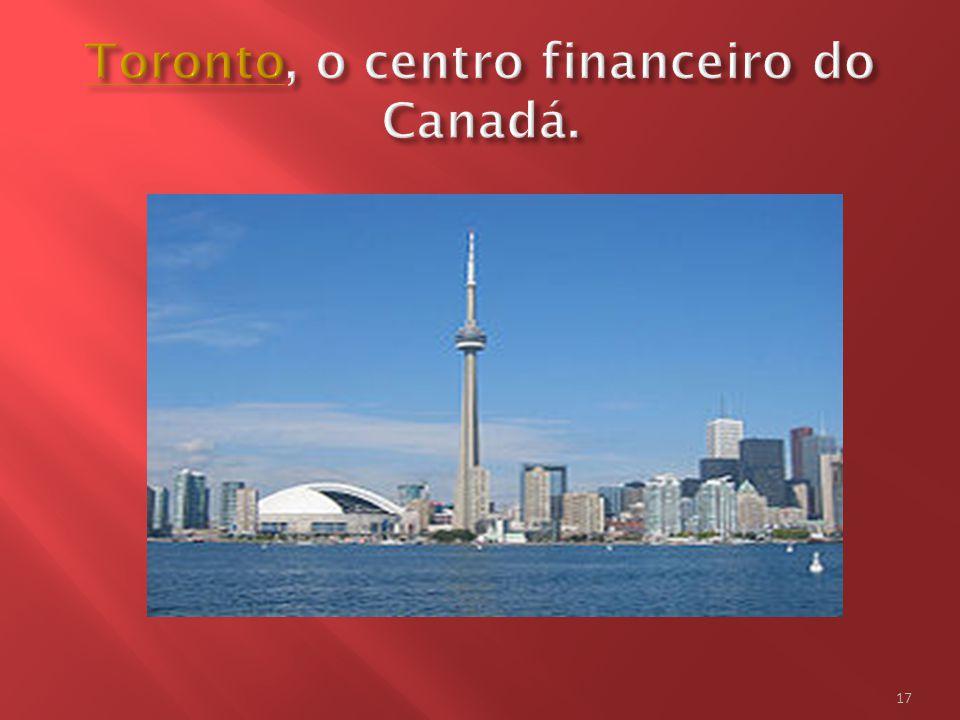 Toronto, o centro financeiro do Canadá.