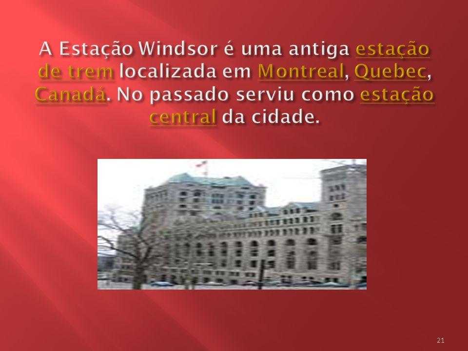 A Estação Windsor é uma antiga estação de trem localizada em Montreal, Quebec, Canadá.