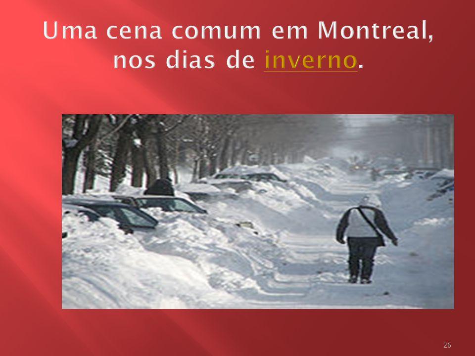 Uma cena comum em Montreal, nos dias de inverno.
