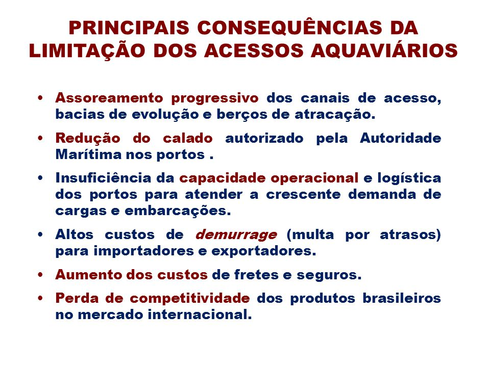 PRINCIPAIS CONSEQUÊNCIAS DA LIMITAÇÃO DOS ACESSOS AQUAVIÁRIOS