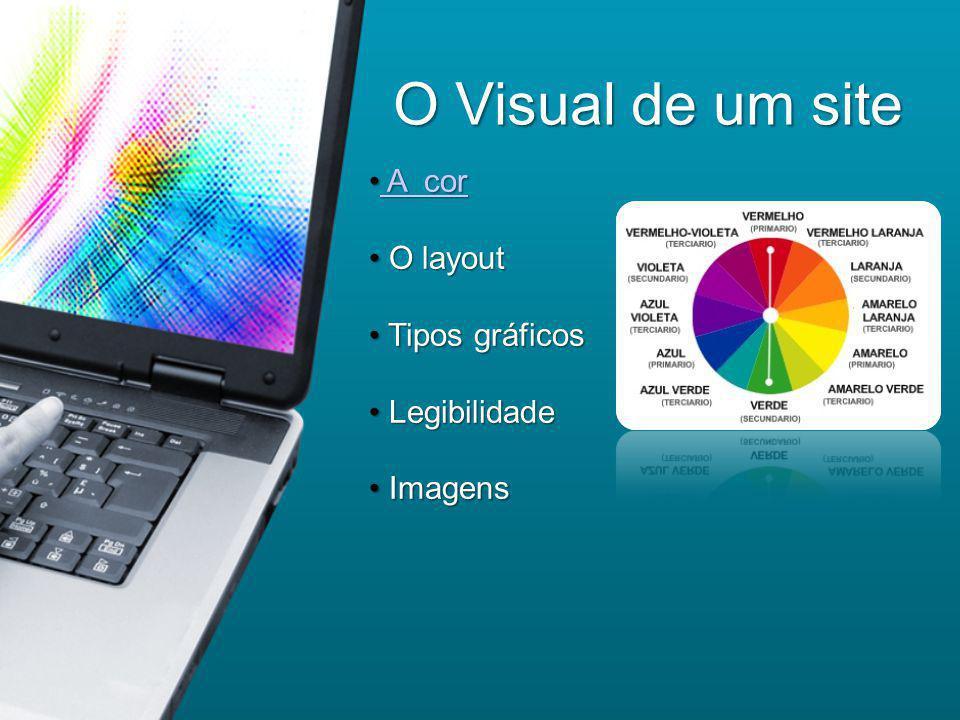 O Visual de um site A cor O layout Tipos gráficos Legibilidade Imagens