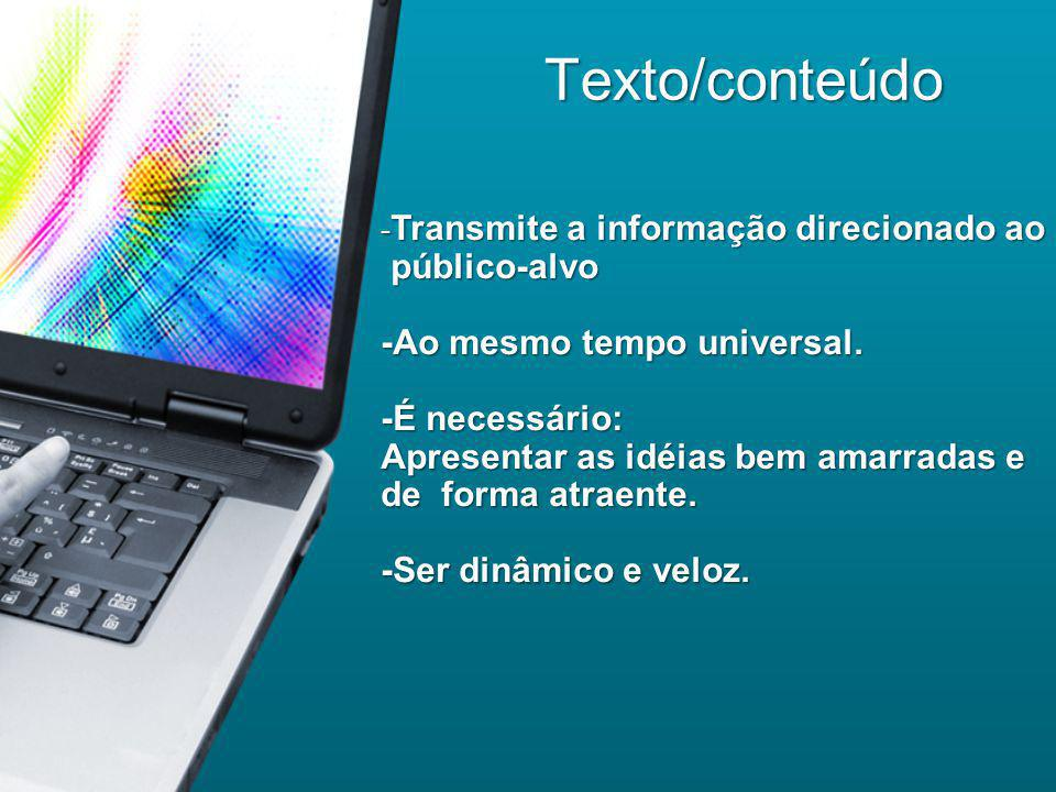 Texto/conteúdo público-alvo -Ao mesmo tempo universal. -É necessário: