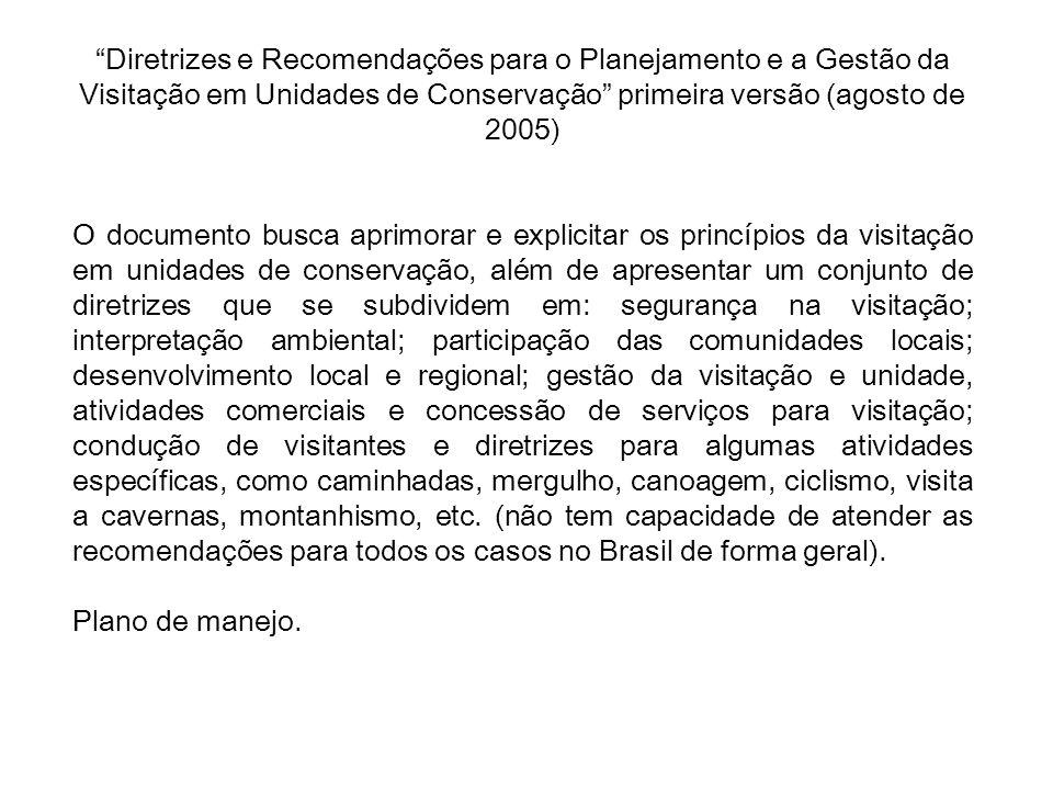 Diretrizes e Recomendações para o Planejamento e a Gestão da Visitação em Unidades de Conservação primeira versão (agosto de 2005)