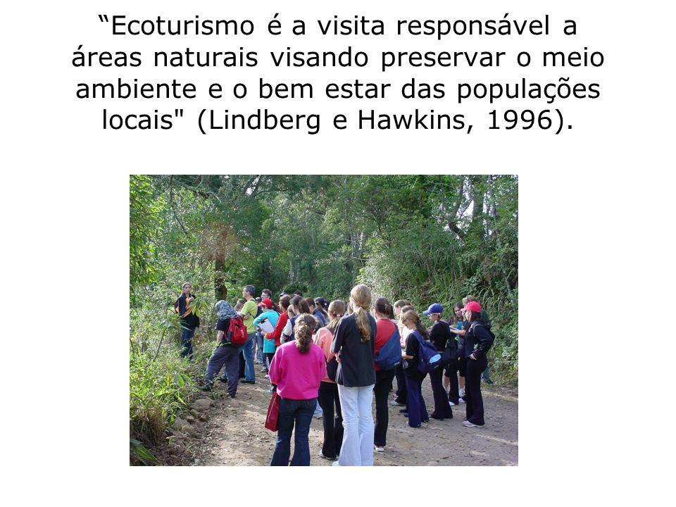 Ecoturismo é a visita responsável a áreas naturais visando preservar o meio ambiente e o bem estar das populações locais (Lindberg e Hawkins, 1996).