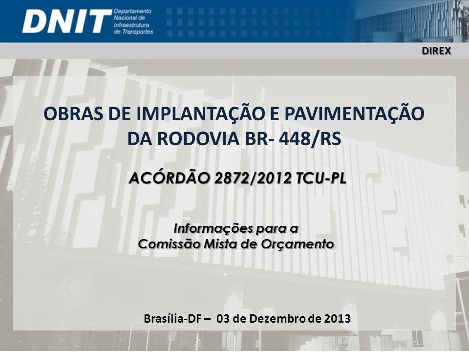 OBRAS DE IMPLANTAÇÃO E PAVIMENTAÇÃO DA RODOVIA BR- 448/RS