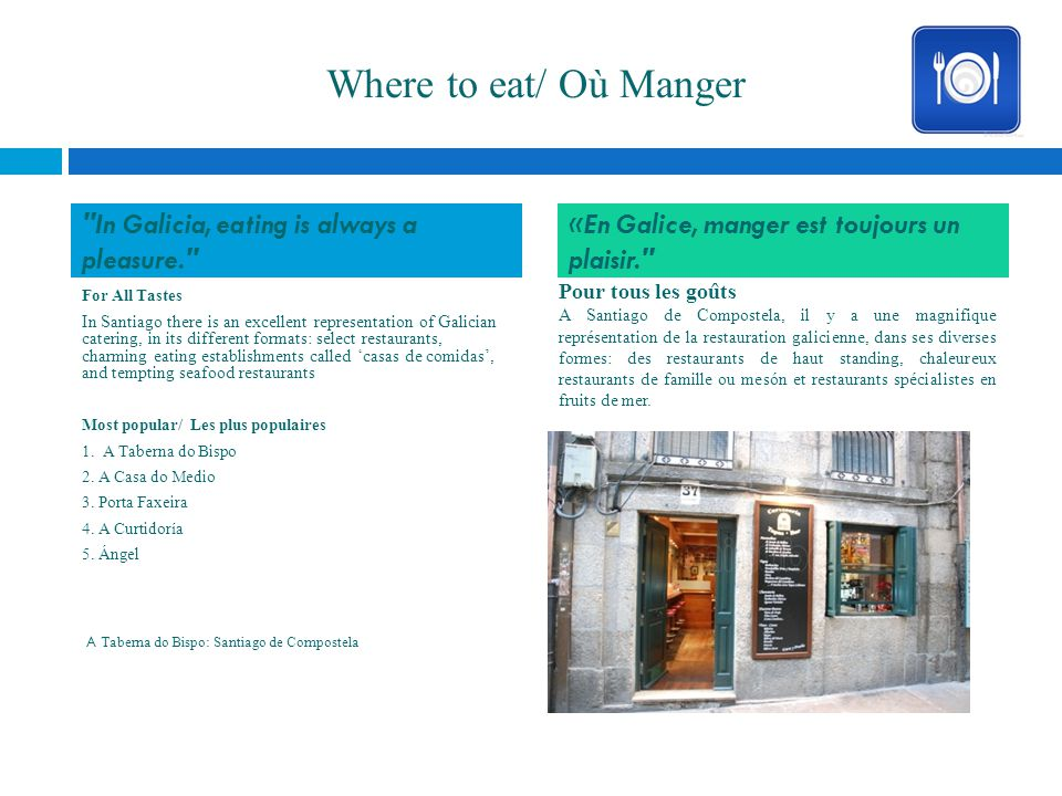 Where to eat/ Où Manger In Galicia, eating is always a pleasure.