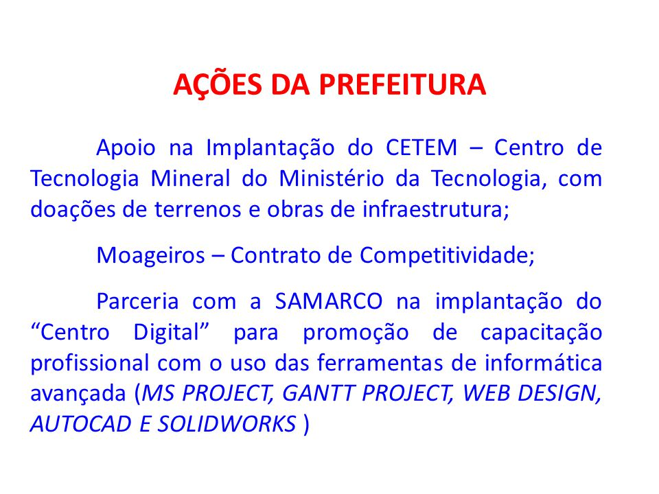 AÇÕES DA PREFEITURA Moageiros – Contrato de Competitividade;