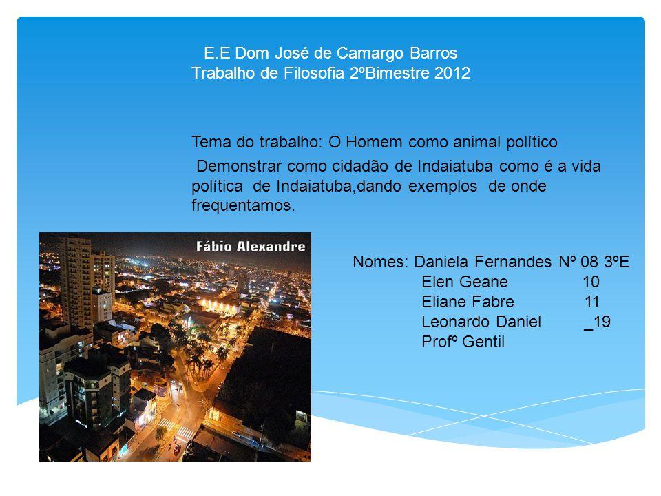 E.E Dom José de Camargo Barros Trabalho de Filosofia 2ºBimestre 2012