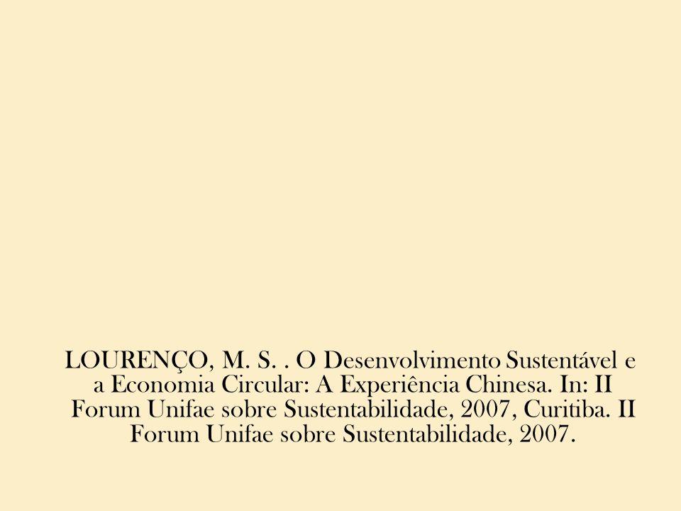 LOURENÇO, M. S. O Desenvolvimento Sustentável e a Economia Circular: A Experiência Chinesa.