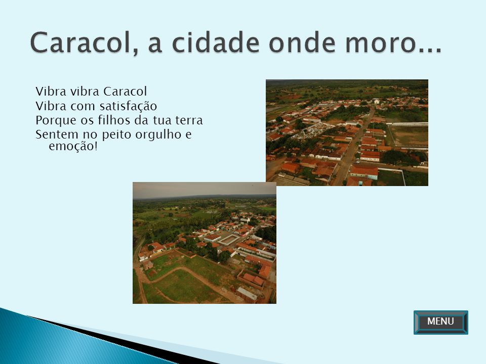 Caracol, a cidade onde moro...