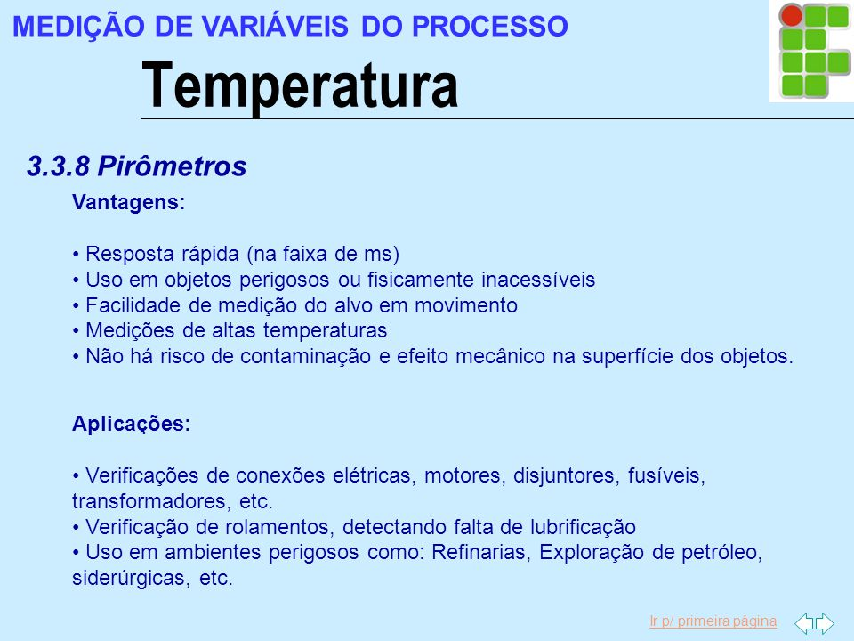 Temperatura MEDIÇÃO DE VARIÁVEIS DO PROCESSO 3.3.8 Pirômetros