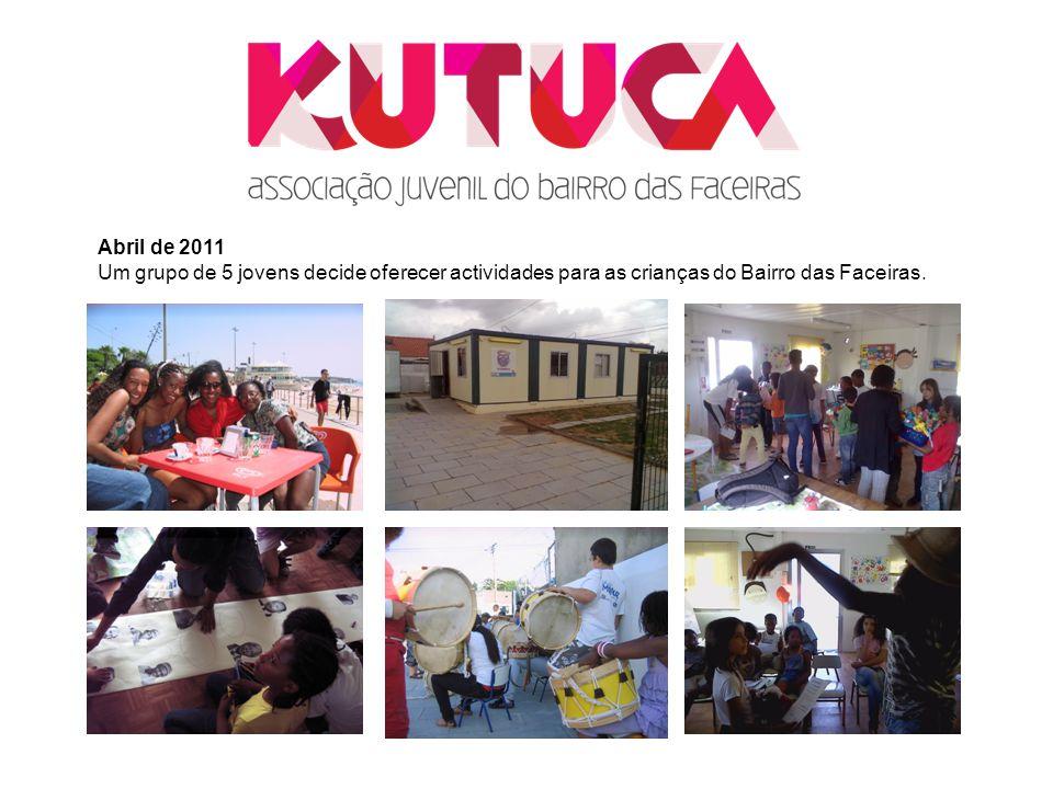 Abril de 2011 Um grupo de 5 jovens decide oferecer actividades para as crianças do Bairro das Faceiras.