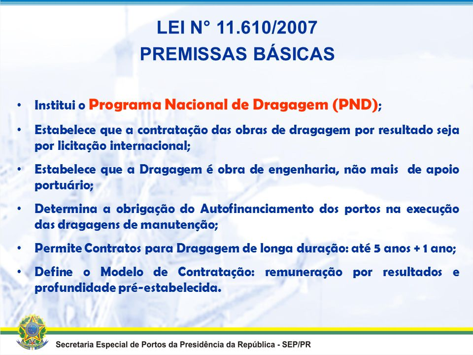 LEI N° 11.610/2007 PREMISSAS BÁSICAS