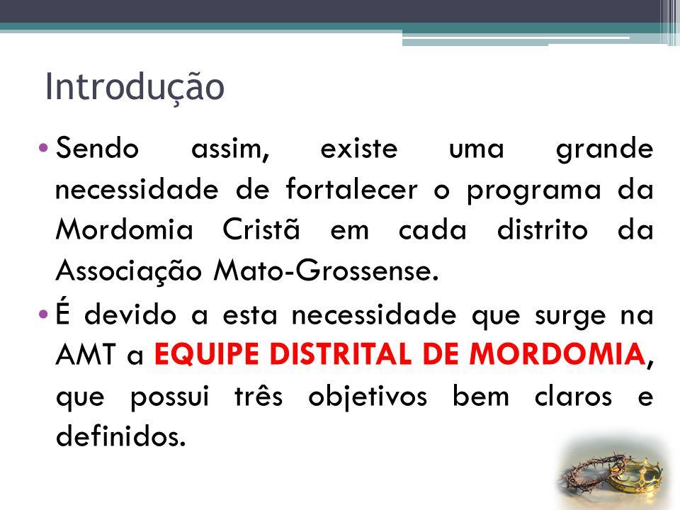 Introdução Sendo assim, existe uma grande necessidade de fortalecer o programa da Mordomia Cristã em cada distrito da Associação Mato-Grossense.