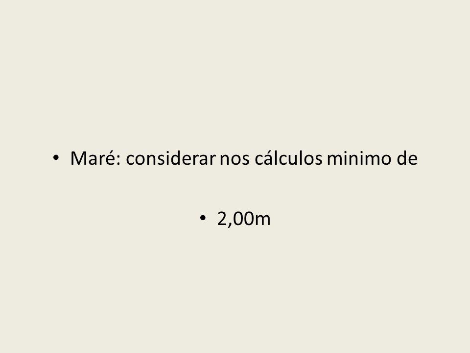 Maré: considerar nos cálculos minimo de