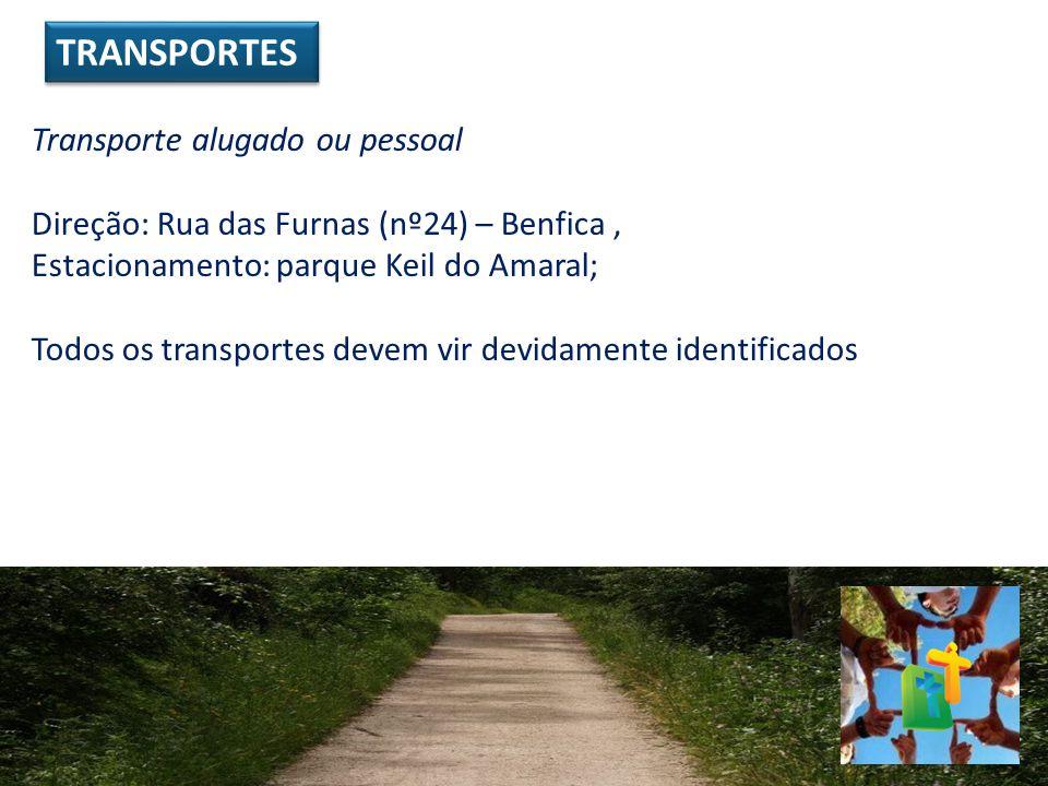 TRANSPORTES Transporte alugado ou pessoal