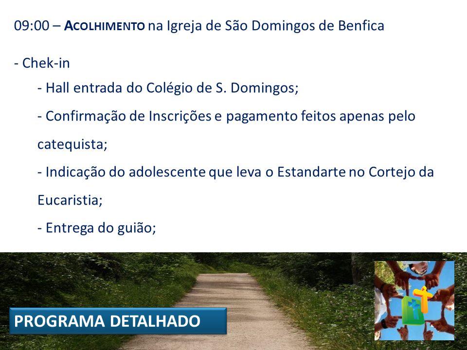 09:00 – Acolhimento na Igreja de São Domingos de Benfica