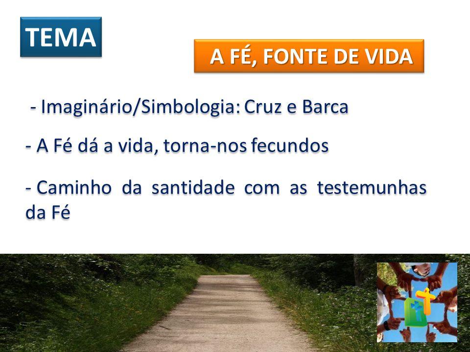 TEMA A FÉ, FONTE DE VIDA - Imaginário/Simbologia: Cruz e Barca