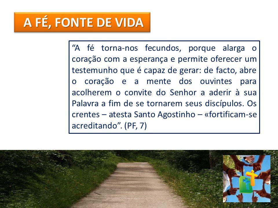 A FÉ, FONTE DE VIDA