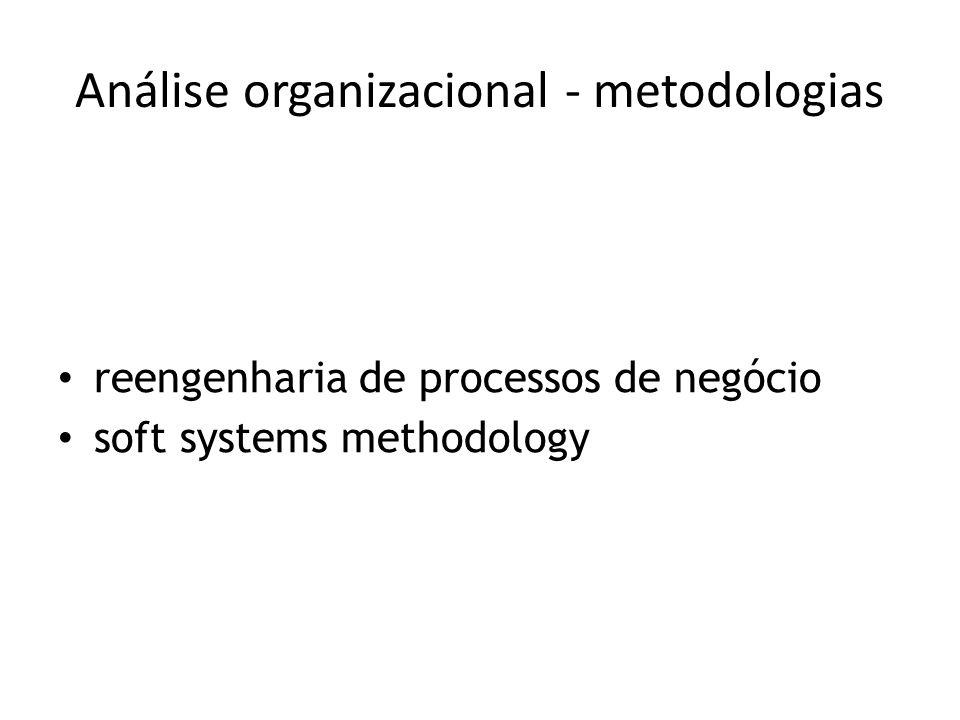 Análise organizacional - metodologias