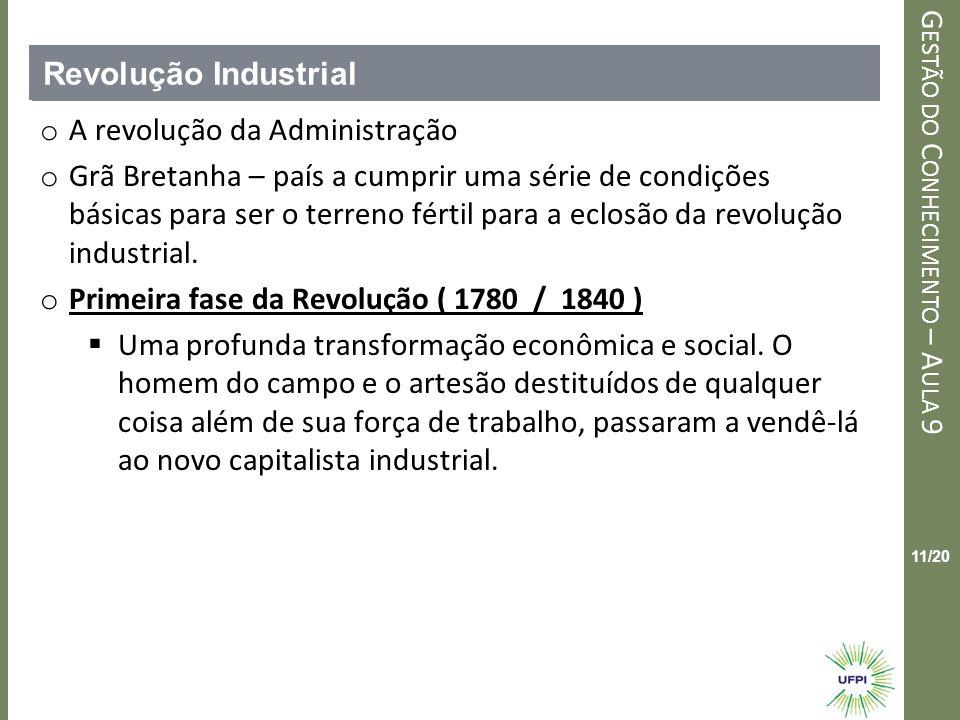 Revolução Industrial A revolução da Administração.