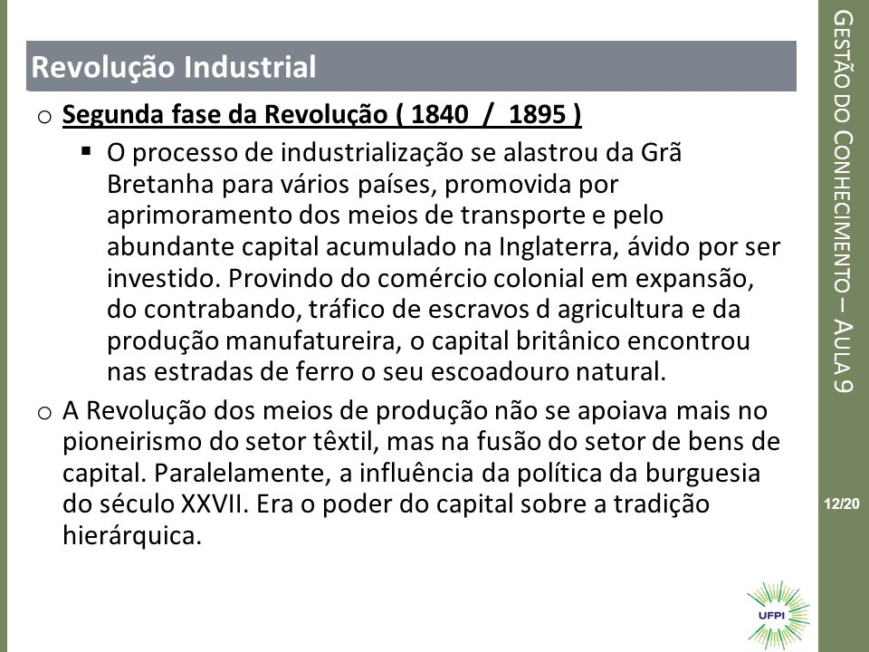 Revolução Industrial Segunda fase da Revolução ( 1840 / 1895 )