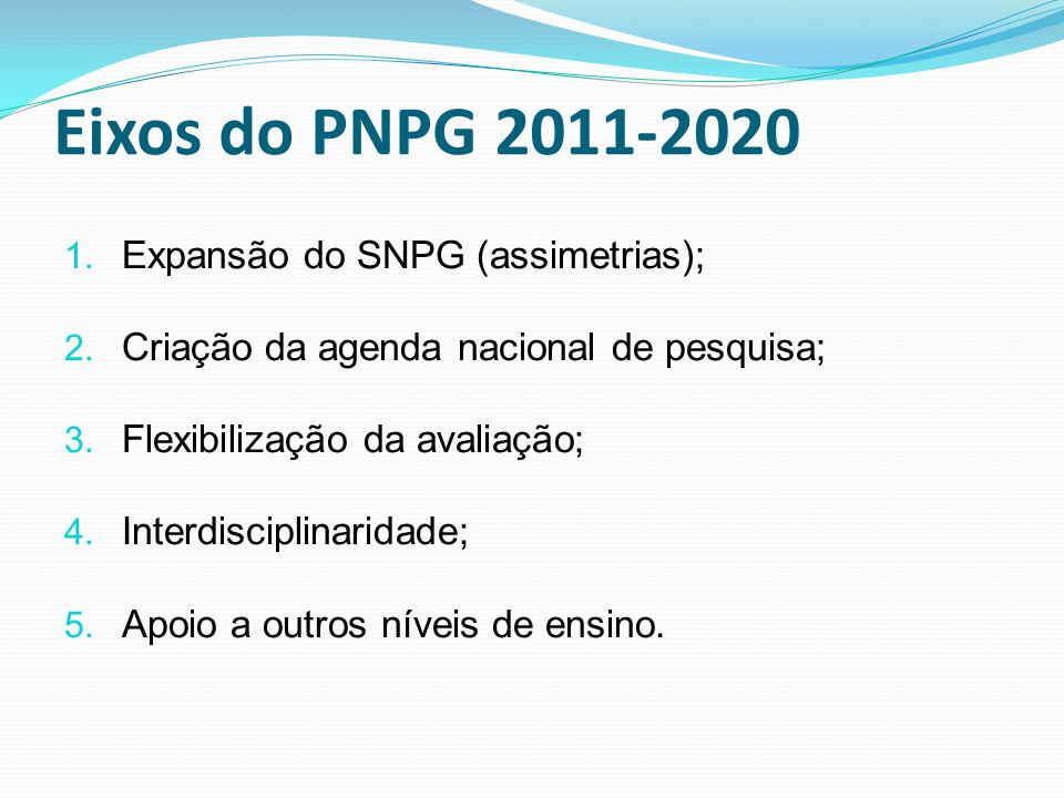 Eixos do PNPG 2011-2020 Expansão do SNPG (assimetrias);