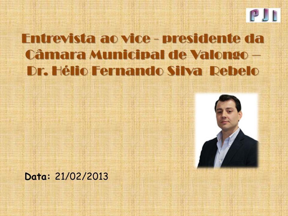 Entrevista ao vice - presidente da Câmara Municipal de Valongo – Dr