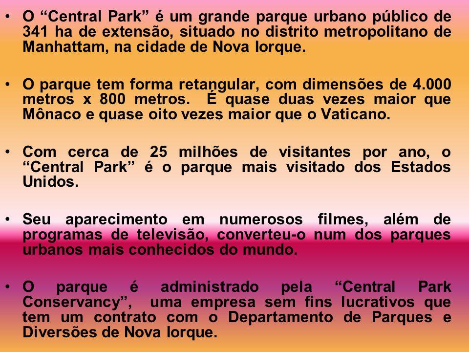 O Central Park é um grande parque urbano público de 341 ha de extensão, situado no distrito metropolitano de Manhattam, na cidade de Nova Iorque.