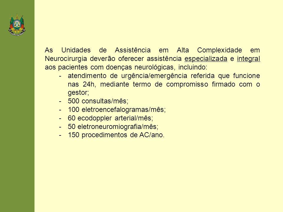 As Unidades de Assistência em Alta Complexidade em Neurocirurgia deverão oferecer assistência especializada e integral aos pacientes com doenças neurológicas, incluindo: