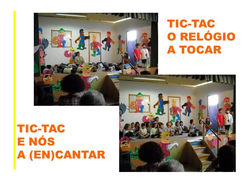 TIC-TAC O RELÓGIO A TOCAR TIC-TAC E NÓS A (EN)CANTAR