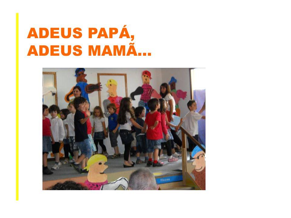 ADEUS PAPÁ, ADEUS MAMÃ…