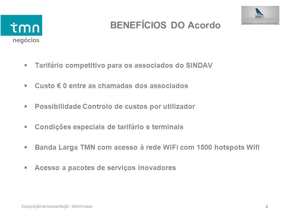 BENEFÍCIOS DO AcordoTarifário competitivo para os associados do SINDAV. Custo € 0 entre as chamadas dos associados.